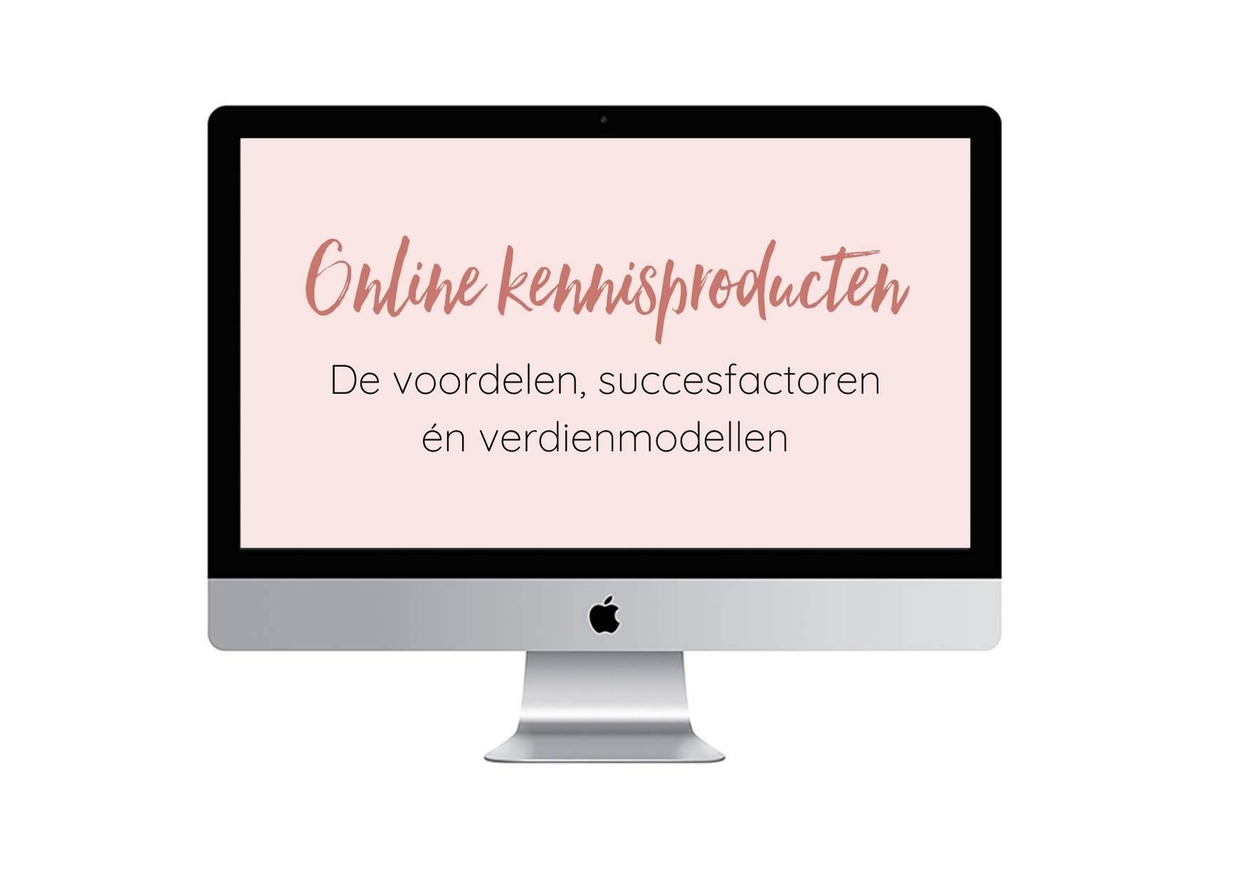 Voordelen en succesfactoren van online kennisproducten